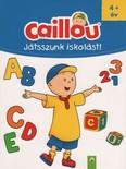 Caillou: Játszunk iskolást!