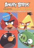 Angry Birds küldetés: Malacok, ki az ólból! /Óriási színező és foglalkoztató könyv