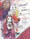 Ever after high - Holnemvolt /Skicckönyv
