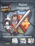 Rajzolj lovagokat! - Foglalkoztatókönyv kreatív gyerekeknek /Turbó Tomi
