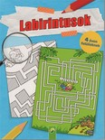 Labirintusok - 4 éven felülieknek