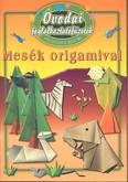 Óvodai foglalkoztatófüzetek /Mesék origamival - kézügyesség, mesetár