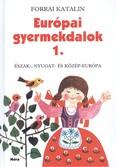 Európai gyermekdalok 1. /Észak-, nyugat- és közép-európa