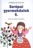 Európai gyermekdalok 2. /Dél- és kelet-európa