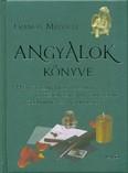 Angyalok könyve /Ha vezetésre, vigasztalásra és ösztönzésre van szükségünk, forduljunk az angyalokhoz