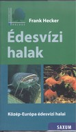 Édesvízi halak - Közép-Európa édesvízi halai /Természet kalauz
