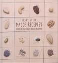 Magos receptek /Variációk egészséges olajos magvagkra