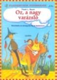 Oz, a nagy varázsló /Klasszikusok kisebbeknek