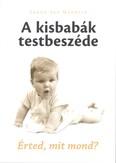 A kisbabák testbeszéde /Érted, mit mond?