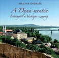 A Duna mentén - Dévénytől a Vaskapu-szorosig /Magyar Örökség