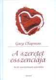 A szeretet esszenciája /Az öt szeretetnyelv ajándéka