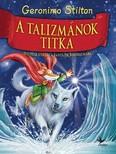 A talizmánok titka - Hetedik utazás a fantázia birodalmába