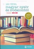 160 tétel magyar nyelv és irodalomból /Középszint, szóbeli 2017.