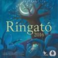 Ringató - Családi naptár móndókákkal 2016.