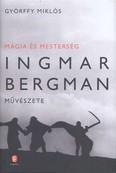 Mágia és mesterség /Ingmar Bergman művészete