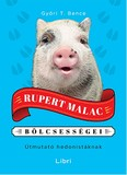 Rupert malac bölcsességei /Útmutató hedonistáknak