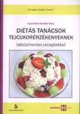 Diétás tanácsok tejcukorérzékenyeknek /Laktózmentes receptekkel