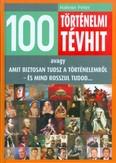 100 történelmi tévhit /Avagy amit biztosan tudsz a történelemről - és mind rosszul tudod...