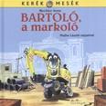 Bartoló, a markoló - Kerék mesék