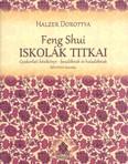Feng Shui iskolák titkai /Gyakorlati kézikönyv-kezdőknek és haladóknak (bővített kiadás)