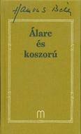 Álarc és koszorú /Hamvas Béla 30.
