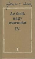 AZ ŐSÖK NAGY CSARNOKA IV. /HAMVAS BÉLA 22.
