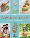 A paleolit csoda - receptek egy tudatos étrendhez /A gyógyító szakács