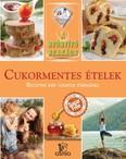 Cukormentes ételek - receptek egy tudatos étrendhez /A gyógyító szakács