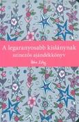 A legaranyosabb kislánynak /Színezős ajándékkönyv