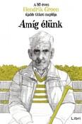 Amíg élünk - A 85 éves Hendrik Groen újabb titkos naplója
