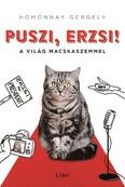 Puszi, Erzsi! /A világ macskaszemmel