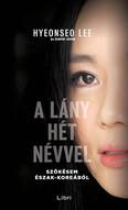 A lány hét névvel - Szökésem Észak-Koreából (új kiadás)