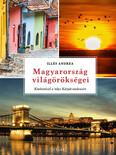 Magyarország világörökségei - Kitekintéssel a teljes Kárpát-medencére (átdolgozott kiadás)