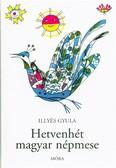 Hetvenhét magyar népmese (26. kiadás)