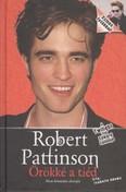 Robert Pattison örökké a tiéd/Nem hivatalos életrajz