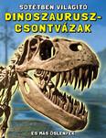 Sötétben világító dinoszaurusz-csontvázak - És más őslények