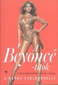 A Beyoncé-titok /A tehetségkutatóktól a Forbes-listáig