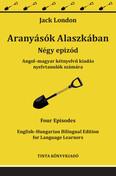 Aranyásók Alaszkában - Angol–magyar kétnyelvű kiadás nyelvtanulók számára - Kétnyelvű könyvek nyelvtanuláshoz