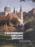 A magyarországi templomok művészete /Válogatás egy évezred szakrális építészetéből