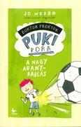 A nagy aranyrablás /Doktor Proktor pukipora 4. (2. kiadás)