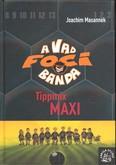 A vad foci banda 07. /Tippmix Maxi