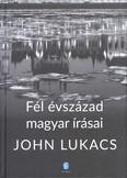 Fél évszázad magyar írásai