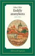 Erdély aranykora /Életreszóló regények 4.