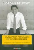 A Wall Street farkasának értékesítési módszere - Meggyőzés és befolyásolás mesterfokon