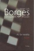 Borges válogatott művei IV. /Az ős kastély