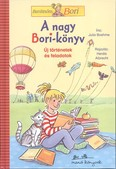 A nagy Bori-könyv - Új történetek és feladatok /Barátnőm, Bori