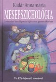 Mesepszichológia /Az érzelmi intelligencia fejlesztése gyermekkorban