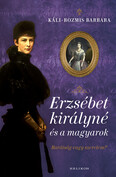 Erzsébet királyné és a magyarok - Barátság vagy szerelem?