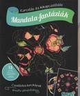 Mandala-fantáziák - Karcolás és kikapcsolódás - 12 karckép fantasztikus színhatásokkal, karctűvel