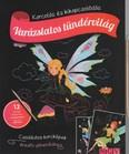 Varázslatos tündérvilág - Karcolás és kikapcsolódás - 12 karckép fantasztikus színhatásokkal, karctűvel